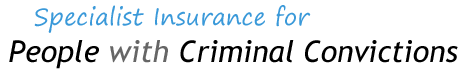 Specialist Insurance for People with Criminal Convictions